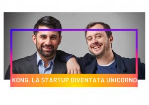 Kong, la startup diventata unicorno