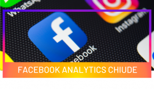 Facebook Analytics chiude