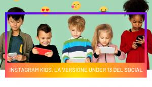 Instagram Kids, la versione under 13 del social