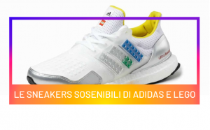 Le sneakers sostenibili di Adidas e Lego