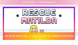 Rescue Matilda, il videogame di Chiara Ferragni