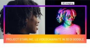 Project Starline, le videochiamate in 3D di Google