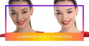 La Norvegia vieta il fotoritocco